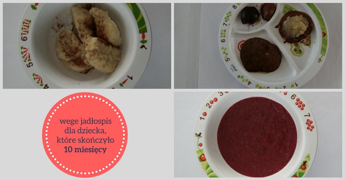 Jadłospis dla 10 miesięcznego dziecka (wegetariański, zimowy)