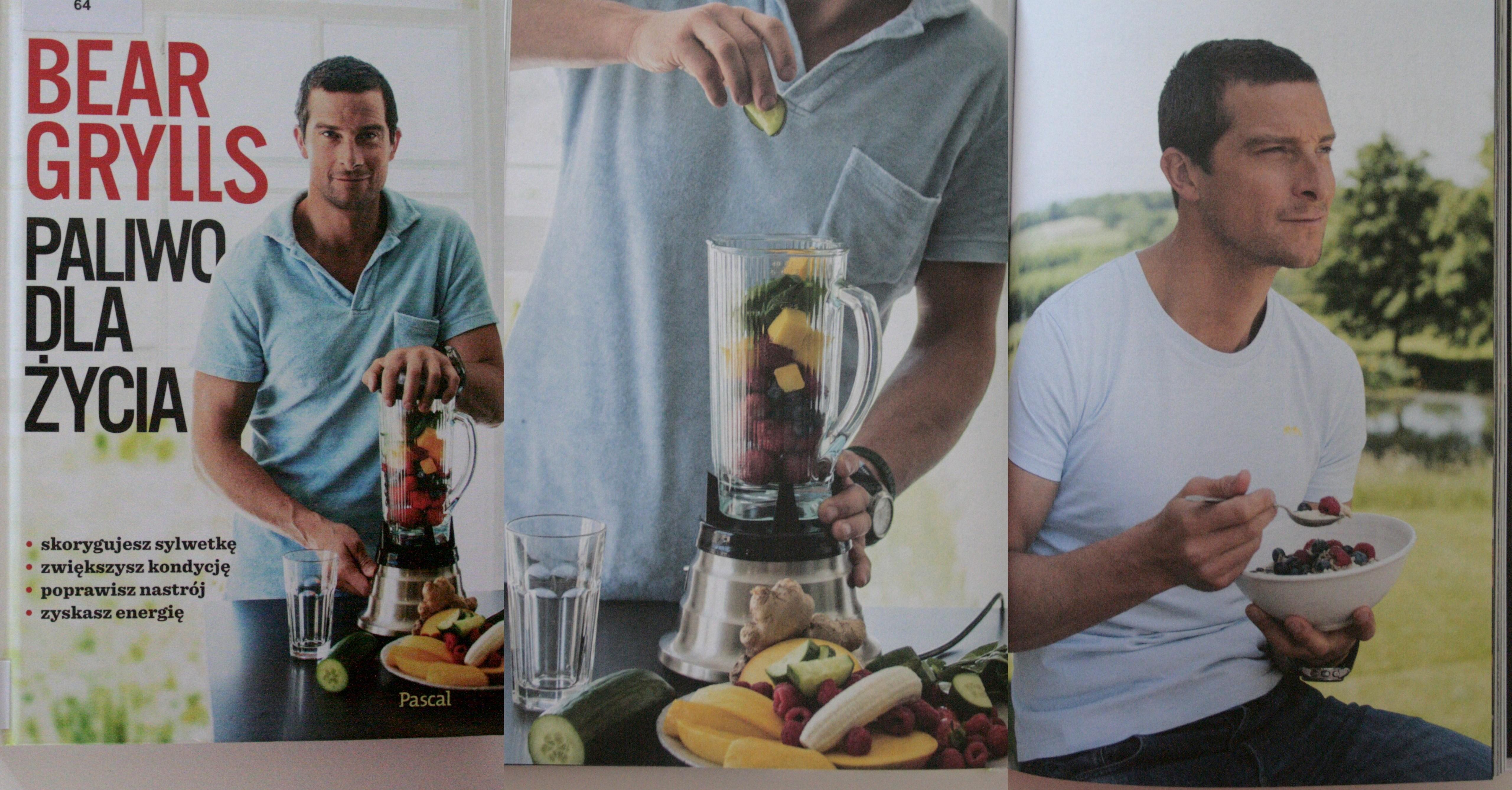 """0d czego zacząć zdrowe odżywianie? (o książce """"Paliwo dla życia"""" Beara Gryllsa)"""